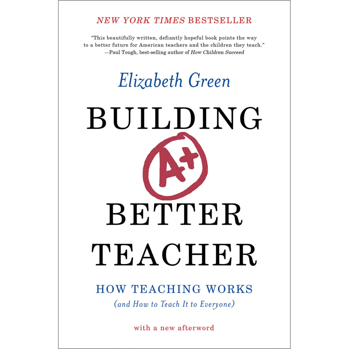 Building A Better Teacher: How Teaching Works By Elizabeth Green €� Reviews,  Discussion, Bookclubs, Lists