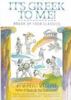 It's Greek to Me! (Brush Up Your Classics)