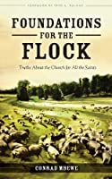 Foundations for the Flock: Truths About the Church for All the Saints