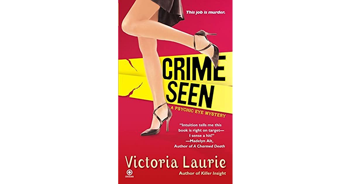 Crime Seen (Psychic Eye Mysteries, Book 5) by Laurie, Victoria, Good Book