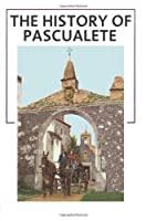 The History of Pascualete: The Earth Rests Lightly