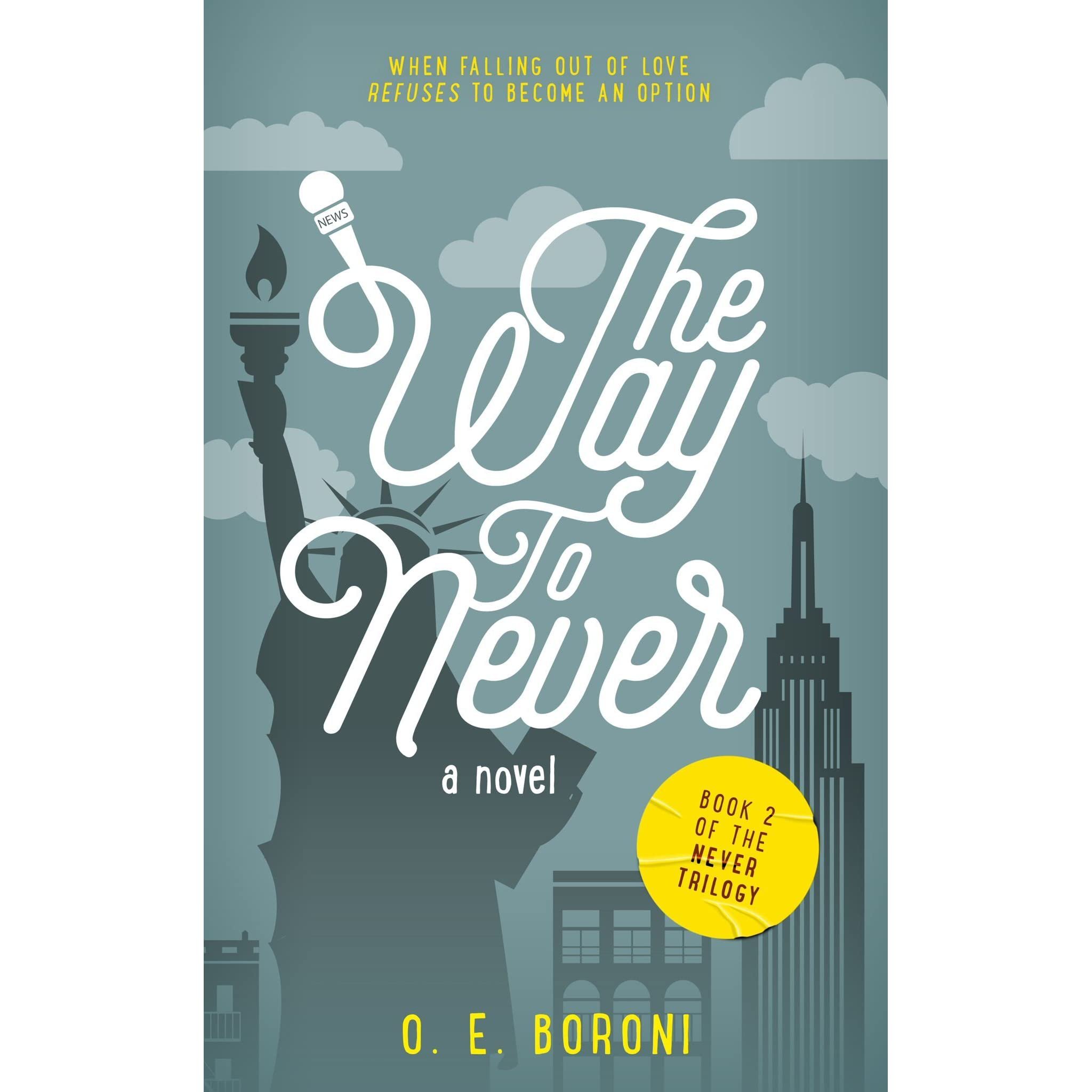 The Way To Never (the Never Trilogy #2) By Oe Boroni €� Reviews,  Discussion, Bookclubs, Lists