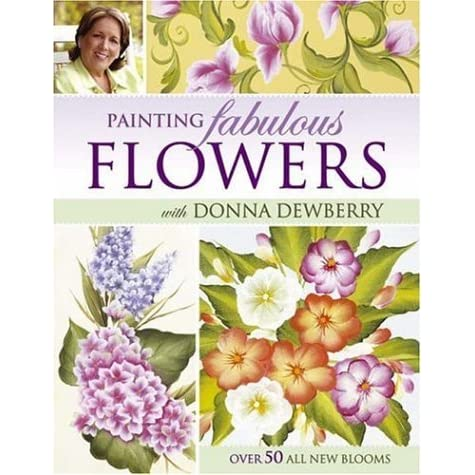 Painting Fabulous Flowers With Donna Dewberry By Donna S