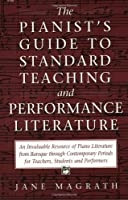 Pianist's Guide to Standard Teaching and Performance Literature