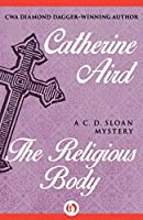 The Religious Body (Inspector Sloan, #1)