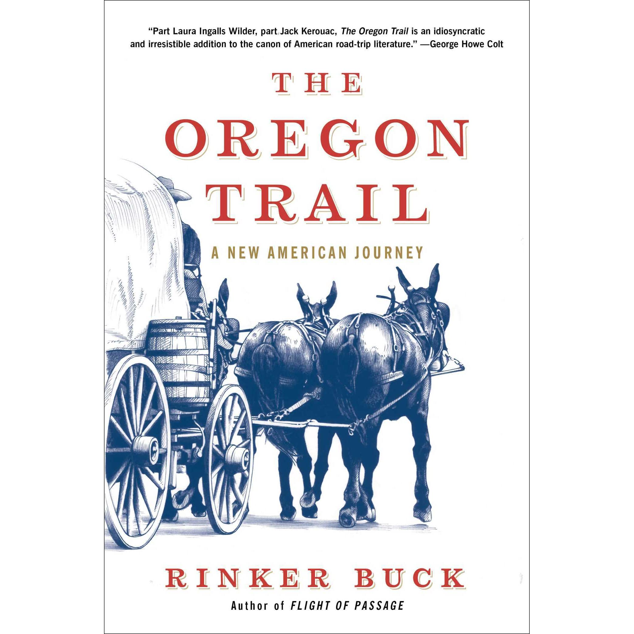 The Oregon Trail: A New American Journey By Rinker Buck €� Reviews,  Discussion, Bookclubs, Lists