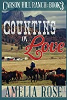 Counting on Love (Carson Hill Ranch, #3)