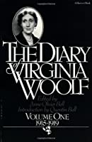 The Diary of Virginia Woolf, Volume One: 1915-1919