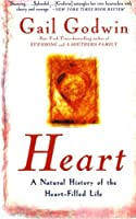 Heart: A Natural History of the Heart-Filled Life
