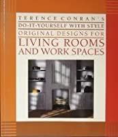 Terence Conran's Do-It-Yourself With Style Original Designs for Living Rooms and Work Spaces