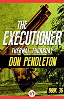 Thermal Thursday (The Executioner, #36)