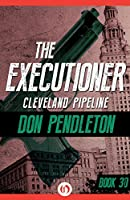 Cleveland Pipeline (The Executioner, #30)
