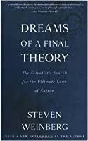 Dreams of a Final Theory: The Scientist's Search for the Ultimate Laws of Nature