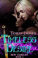 Timeless Desire (New Camelot Book 2)