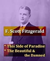 """f scott fitzgeralds this side of paradise the heart of the book This side of paradise is published, immediately launching 23-year-old f scott fitzgerald to fame and fortune fitzgerald, named for his ancestor francis scott key, author of """"the star spangled banner,"""" was born in st paul, minnesota , to a once well-to-do family that had descended in wealth and influence."""