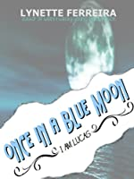 Once in a Blue Moon (i am lucas series)