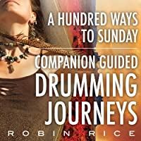 A Hundred Ways to Sunday: Guided Drumming Journey