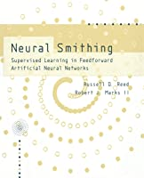 Neural Smithing: Supervised Learning in Feedforward Artificial Neural Networks