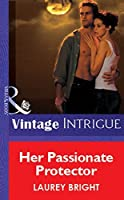 Her Passionate Protector (Mills & Boon Vintage Intrigue) (Mills & Boon Romantic Suspense)