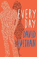 Every Day (Every Day, #1)