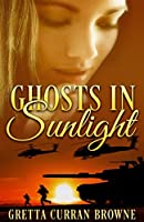 GHOSTS IN SUNLIGHT : Part Love Story, Part Thriller. (Complete and Unabridged)