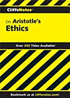 CliffsNotes on Aristotle's Ethics (Cliffsnotes Literature Guides)