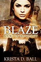 Blaze (Tales of Tranquility,  #1)