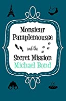 Monsieur Pamplemousse & the Secret Mission (Monsieur Pamplemousse Series)