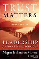 Trust Matters: Leadership for Successful Schools (The Leadership & Learning Center)