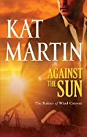 Against The Sun (The Raines of Wind Canyon Book 6)