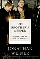 His Brother's Keeper: A Story from the Edge of Medicine