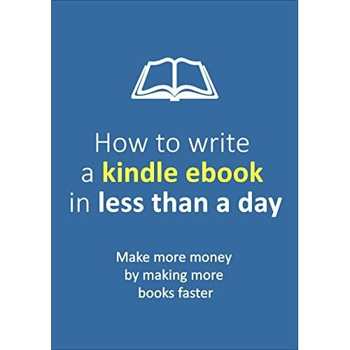 How to write a kindle ebook in less than a day make more for Less is more boek