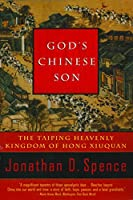 God's Chinese Son: The Taiping Heavenly Kingdom of Hong Xiuquan