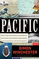 Pacific: Silicon Chips and Surfboards, Coral Reefs and Atom Bombs, Brutal Dictators, Fading Empires, and the Coming Collision of the World's Superpowers