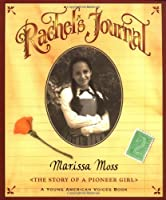 Rachel's Journal: The Story of a Pioneer Girl (Young American Voices, #1)