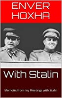 With Stalin: Memoirs from my Meetings with Stalin