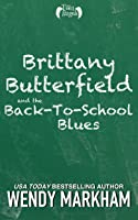 Brittany Butterfield and the Back-To-School Blues (Teen Angels #2)