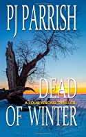 Dead of Winter (Louis Kincaid Thrillers, #2)