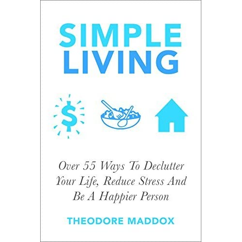 Simple living over 55 ways to declutter your life reduce for Minimalist living forum