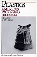 Plastics: America's Packaging Dilemma (Island Press Critical Issues Series)