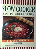 Slow Cooker Recipe Collection: 3 Cookbooks in 1