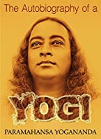 "The Autobiography of a Yogi (""Popular Life Stories"")"
