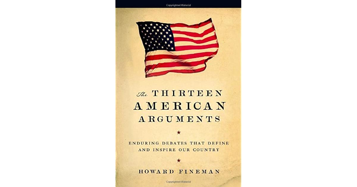the thirteen american arguments Written by howard fineman, narrated by scott sowers download the app and start listening to the thirteen american arguments today - free with a 30 day trial keep.