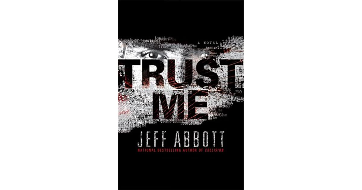 Trust Me By Jeff Abbott — Reviews, Discussion, Bookclubs. Quotes About Moving On Christian. Sister Quotes Top 10. Quotes About Moving On Job. Quotes About Love Under The Stars. Tumblr Quotes Instagram Caption. Single Quotes Tumblr. Happy Quotes Of The Day. Christmas Quotes Ellen Degeneres