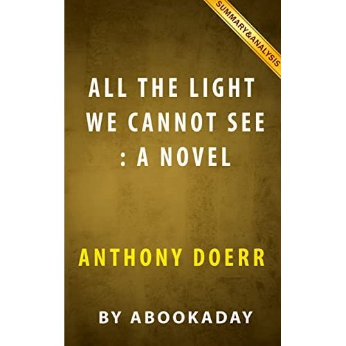 All The Light We Cannot See A Novel By Anthony Doerr
