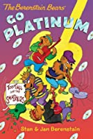 The Berenstain Bears Chapter Book: Go Platinum