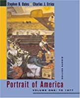 Portrait of America Volume I to 1877: From the European Discovery of America to the End of Reconstruction