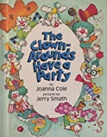 The Clown-Arounds Have a Party