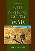 Why Nations Go To War 9th Edition (Ninth Edition)