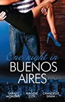 One Night In...Buenos Aires: The Vásquez Mistress / The Buenos Aires Marriage Deal / Argentinian Playboy, Unexpected Love-Child